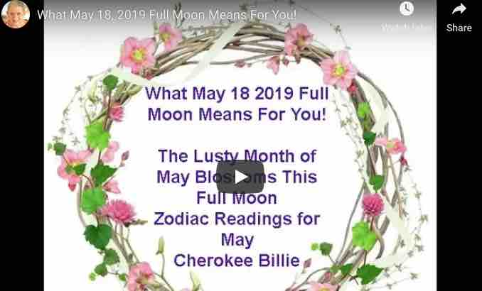 What May 18, 2019 Full Moon Means For You! ~ Billie Chainey – Living